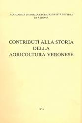 Contributi alla storia della agricoltura veronese