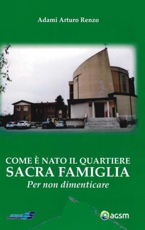 Come è nato il quartiere Sacra Famiglia