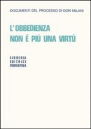 L' obbedienza non è più una virtù