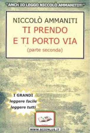 Ti prendo e ti porto via / Niccolò Ammaniti. 2