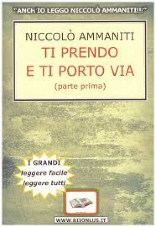 Ti prendo e ti porto via / Niccolò Ammaniti. 1