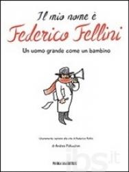 Il mio nome è Federico Fellini