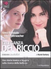 Anna Bonaiuto e Alba Rohrwacher leggono L'eleganza del riccio
