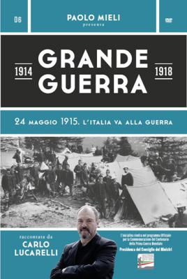 24 maggio 1915. L'Italia va alla guerra