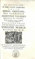 La istituzione d'ogni stato lodevole delle donne cristiane del cardinale Agostino Valiero vescovo di Verona