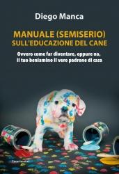 Manuale semiserio sull'educazione del cane
